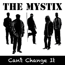 The Mystix - Can't Change It