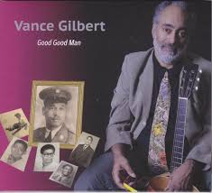 Vance Gilbert - Good Good Man