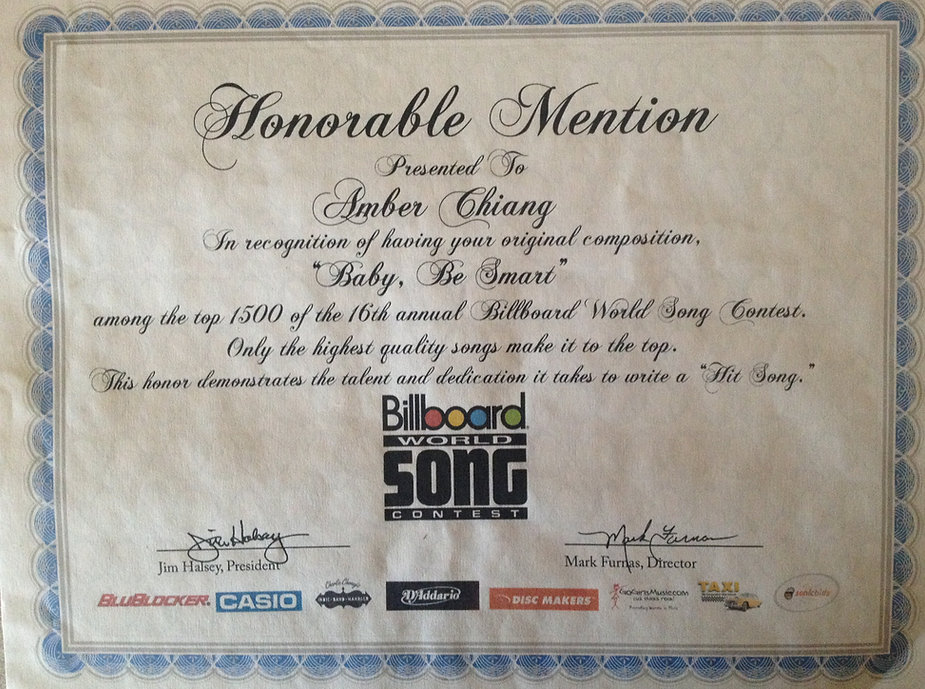 "Honorable Mention from Billboard World song contest for ""Baby Be Smart"""