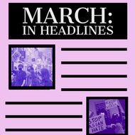 MARCH : A MONTH IN HEADLINES
