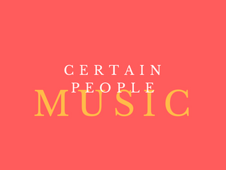 Certain People Music Open for Business
