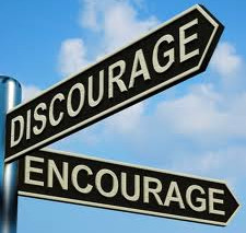 Discouragement or Encouragement! Whose on your main stage?