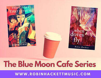 The Blue Moon Cafe Series by Robin Hacke