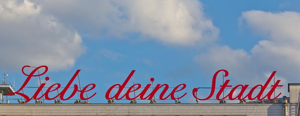 Liebe Deine Stadt Köln