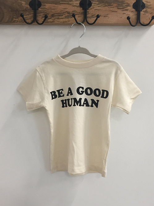 Be A Good Human Toddler Tee