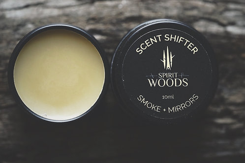 Smoke + Mirrors . Scent Shifter + Fixative