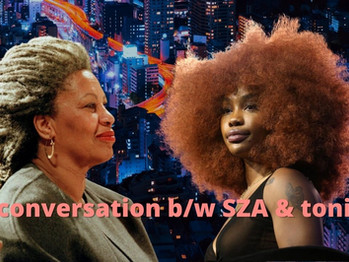 """""""Anything"""" for """"nervous love"""": a conversation between SZA and Song of Solomon"""