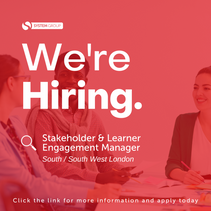 Stakeholder & Learner Engagement Manager   |  South / South West London