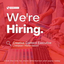 Creative Content Executive       Liverpool (Home-based)