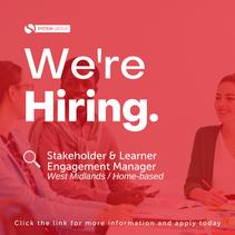 Stakeholder & Learner Engagement Manager       West Midlands (Home-based)