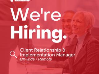 Client Relationship & Implementation Manager   |   UK-wide (remote)