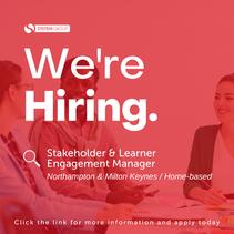 Stakeholder & Learner Engagement Manager       Northampton & Milton Keynes (Home-based)