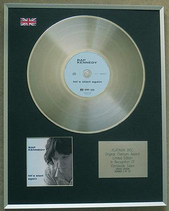 BAP KENNEDY - Limited Edition CD Platinum LP Disc - LET'S START AGAIN