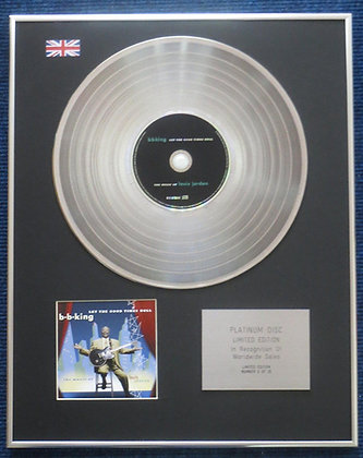 B B King - Limited Edition CD Platinum LP Disc - Let the good times roll