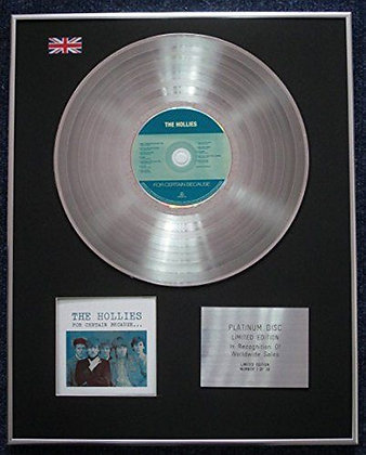 Hollies - Limited Edition CD Platinum LP Disc - For Certain Because