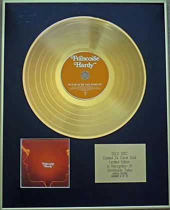 FRANCOISE HARDY - Exclusive Limited Edition 24 Carat Gold Disc -ET SI JE M'EN VA