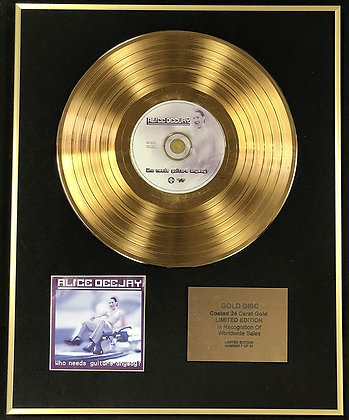 Alice Deejay - Exclusive Edition 24 Carat Gold Disc - Who Needs Guitars…