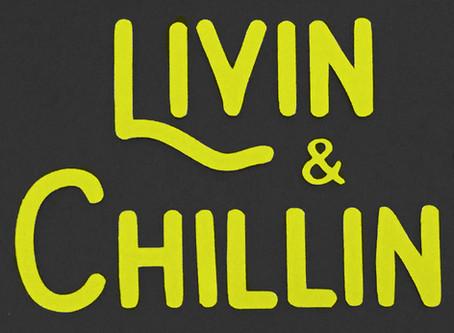 Livin & Chillin - November 5 2018 New Product