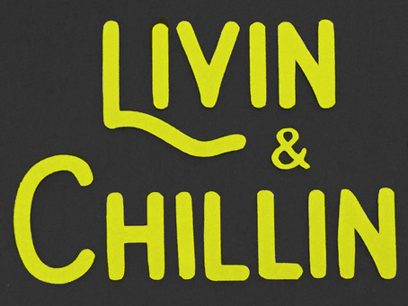 Livin & Chillin - November 5 2018 New Product