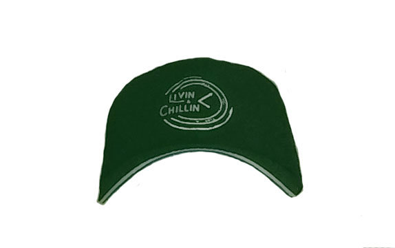 Livin and Chillin All The Time Hat