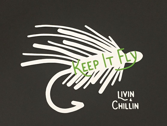 Livin and Chillin Fishing Keep it Fly Decal - White/Green (Small Size)