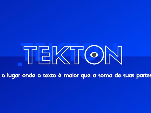 *Tekton: Construindo Textos e Realidades