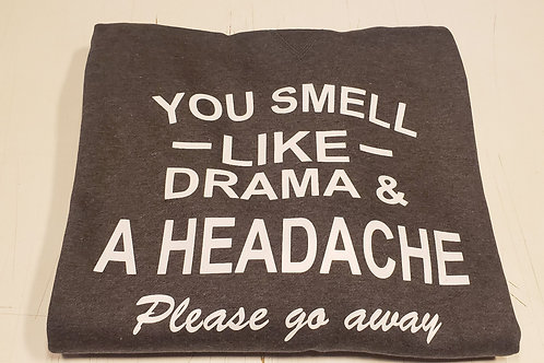 Smells like drama hoodie