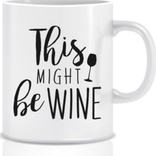 "Coffee Mug "" Might be wine..."""