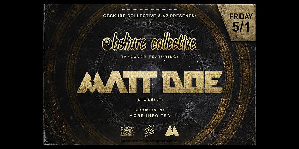 Matt Doe: Obskure Collective Takeover