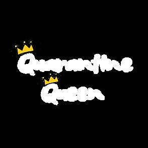 Copy of Quarantine Queen.png