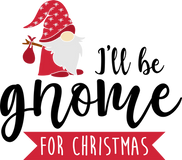 Ill be gnome for christmas 01.png