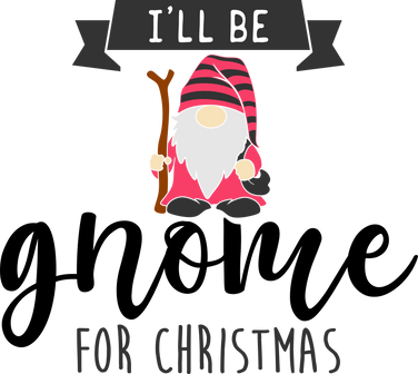 Ill be gnome for christmas 02.png