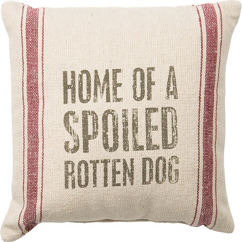 Pillow - Home of a Spoiled Rotten Dog