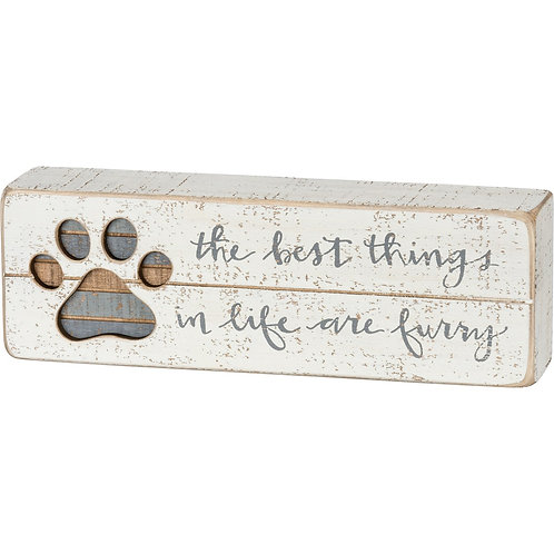 """Slat Box Sign """" The Best Things in Life are Furry """""""