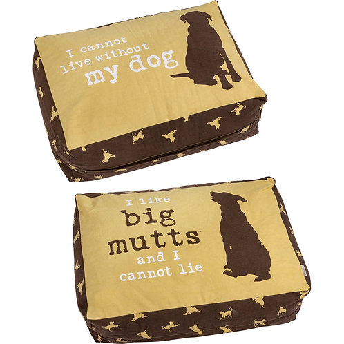 "Dog Bed ""I Like Big Mutts and I Cannot Lie"""