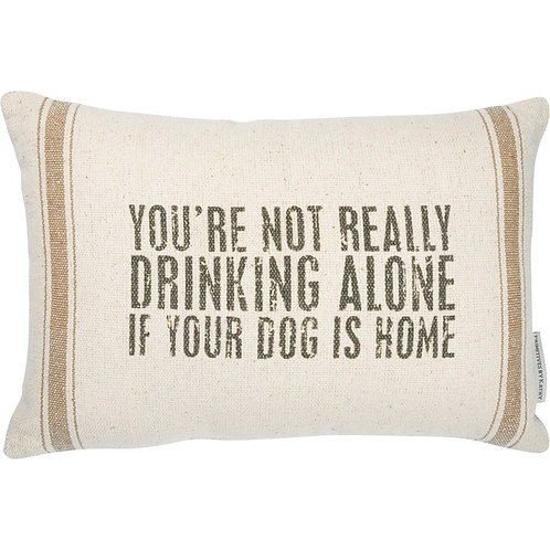 Pillow - Not Drinking Alone If Your Dog Is Home
