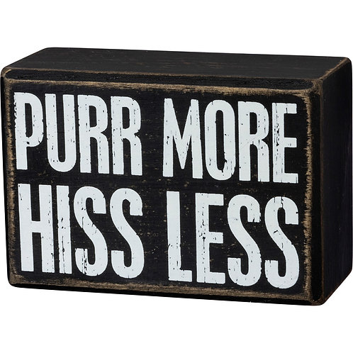 "Box Sign ""Purr More - Hiss Less"""