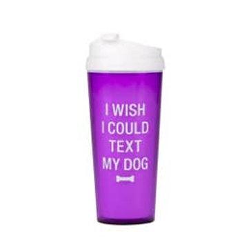 Text My Dog Travel Mug