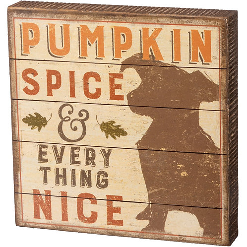 "Block Sign ""Pumpkin Spice & Everything Nice"""
