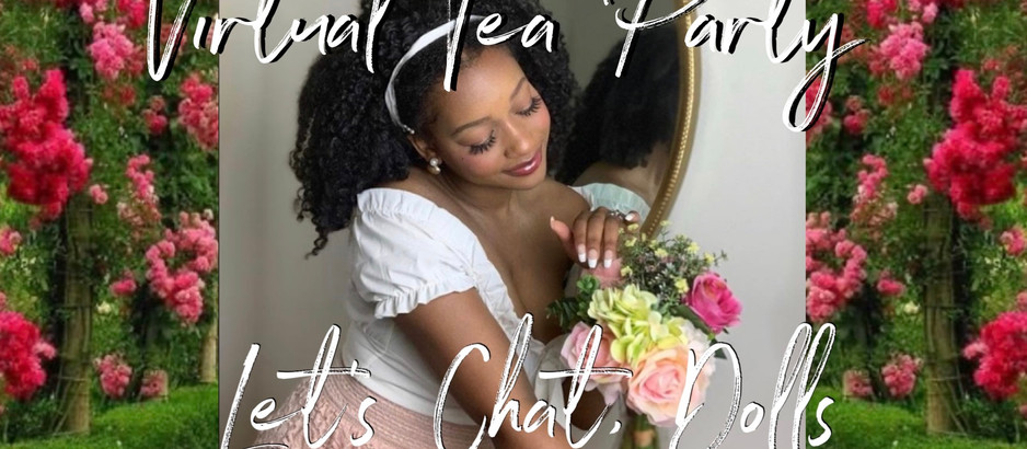 Virtual Feminine Tea Party! & Exciting News!