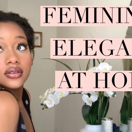 How To Look Feminine at Home