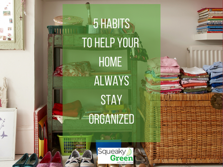5 Habits To Help Your Home Always Stay Organized