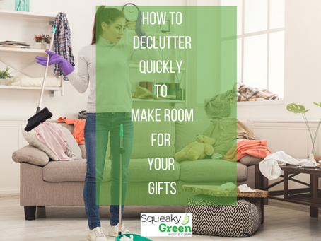 How to Declutter Quickly to Make Room For Your Gifts
