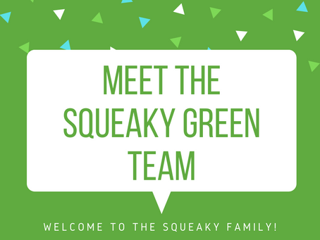 Meet Your Squeaky Green Team