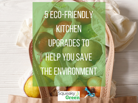 5 Eco-Friendly Kitchen Upgrades to Help You Save the Environment