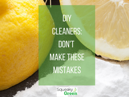 DIY Cleaners: Don't Make These Mistakes