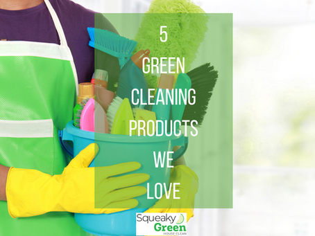 5 Green Cleaning Products That we Love