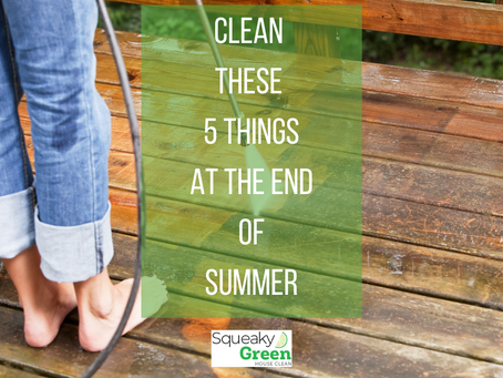 Clean These 5 Things At the End of Summer