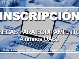 Llamado a Inscripción - Becas de Equipamiento para Estudiantes de la Unidad Académica San Julián