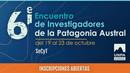 6° Encuentro de Investigadores, Becarios y Tesistas de la Patagonia Austral - 5ta Circular